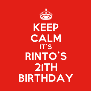 Keep-Calm-It-s-Rinto-s-21th-Birthday